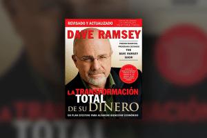 Lee más sobre el artículo La Transformación Total de tu Dinero: Dave Ramsey