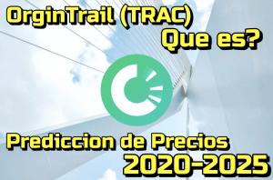 Lee más sobre el artículo OriginTrail (TRAC) que es? Predicciones de Precio 2020-2025… Me conviene invertir??