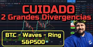 Lee más sobre el artículo CUIDADO 2 Grandes Divergencias !!! + Dominancia, Waves, Ring y SP500!!