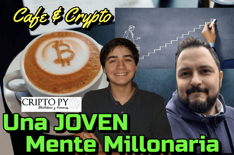 Lee más sobre el artículo Una Joven Mente Millonaria con Joaquin de CriptoPy: Cafe y Crypto