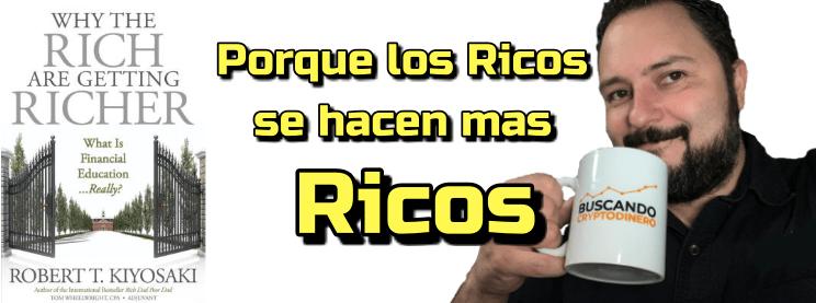 En este momento estás viendo Porque los Ricos se hacen mas Ricos?? Robert Kiyosaki