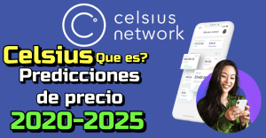 Lee más sobre el artículo Celsius (CEL) Que es?? Prediccion de precios 2020-2025… Me conviene invertir?