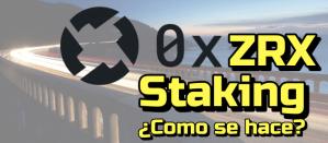 Lee más sobre el artículo ZRX / 0x…  Como hacer Staking?
