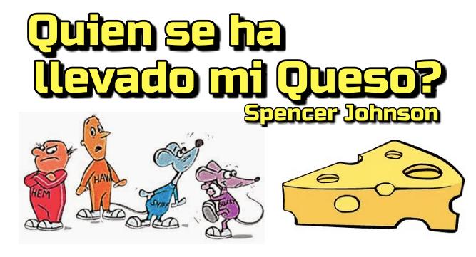 Lee más sobre el artículo ¿Quién se ha llevado mi queso? de Spencer Johnson
