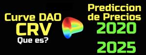 Lee más sobre el artículo Curve DAO (CRV) Que es?? Prediccion de precios 2020-2025… Me conviene invertir??