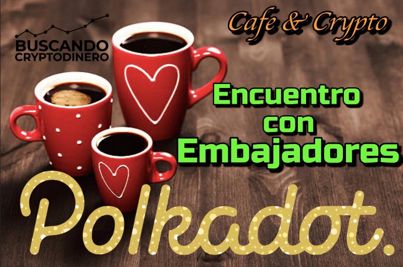 Lee más sobre el artículo Encuentro con Embajadores de Polkadot: Cafe y Crypto