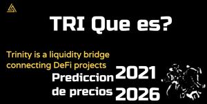 Lee más sobre el artículo Trinity Protocol (TRI) Que es?? Prediccion de precios 2021-2026… Me conviene invertir??