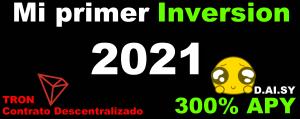 Lee más sobre el artículo Mi PRIMER INVERSION de 2021 ► «300% Anual» 🤑 + Contrato Inteligente en TRON 😱