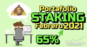 Lee más sobre el artículo Portafolio STAKING «Febrero 2021» ⬆️ 65% 📈