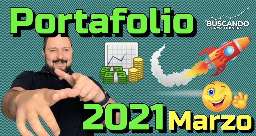 En este momento estás viendo ✅ Mi Portafolio «Marzo 2021» ➤ 160% en 1 mes #Crypto