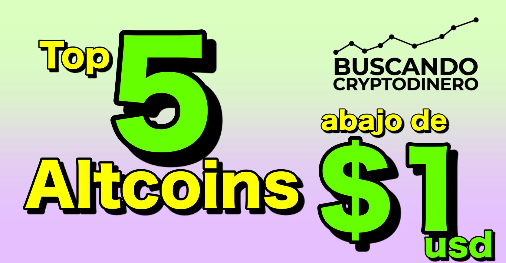 En este momento estás viendo Top de 5 monedas en menos de 1 dólar para este mes de junio