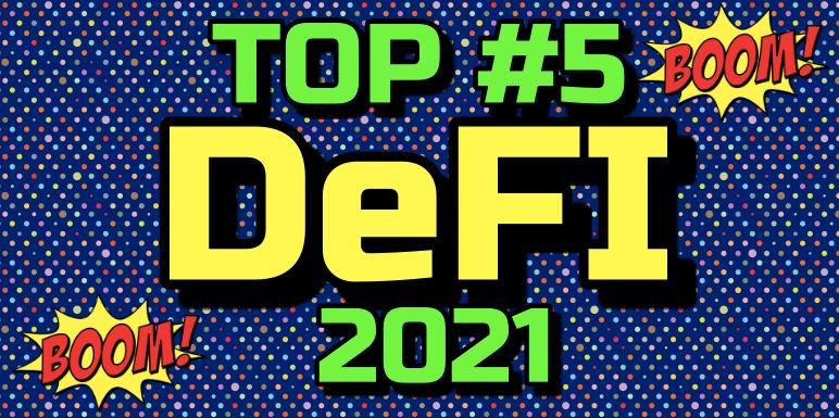 En este momento estás viendo 🔥Top #5 😱Proyectos «DeFI» este 2021 !!!