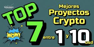 Lee más sobre el artículo 🤑 TOP #7 de los MEJORES CRYPTO entre 1 y 10 usd !!! 🙌🏻