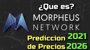 Lee más sobre el artículo Morpheus Network (MPRH) Que es?? 🔥 ☞Predicción de PRECIOS 🤑 2021 2026 ☜   Me CONVIENE invertir 💰?