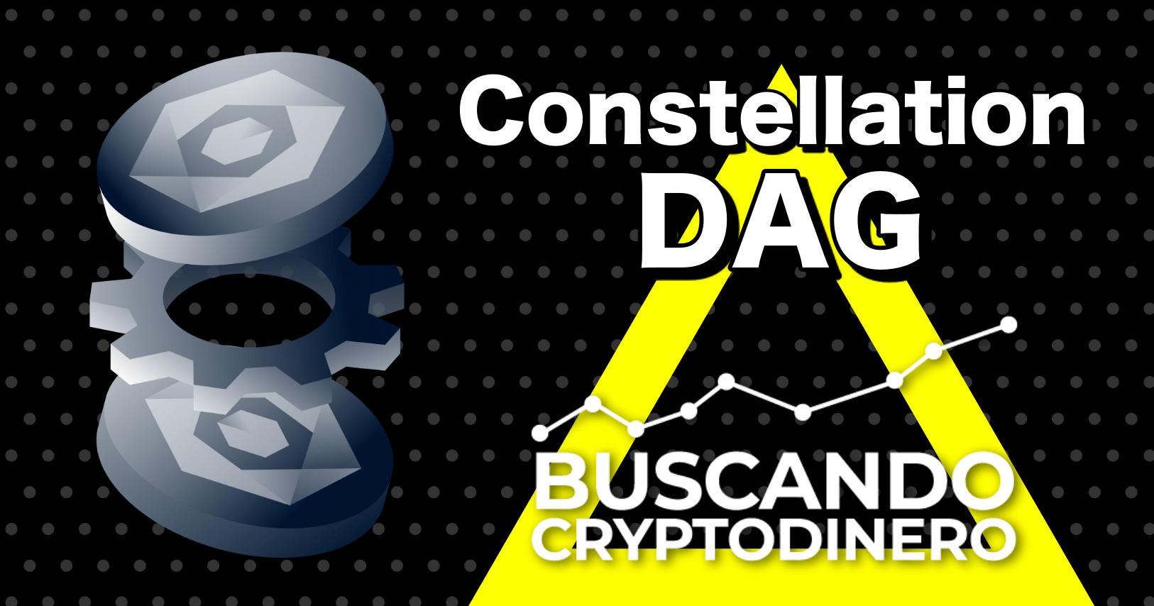 En este momento estás viendo Constellation DAG Que es? 🔥 ☞Predicción de PRECIOS 🤑 2021-2026 ☜ Me CONVIENE invertir 💰??