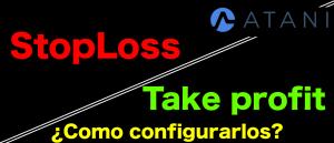Lee más sobre el artículo Como poner un Stop Loss o Take Profit en *ATANI*