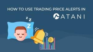 Lee más sobre el artículo ATANI: ¿Cómo usar las alertas de precios comerciales en Atani?