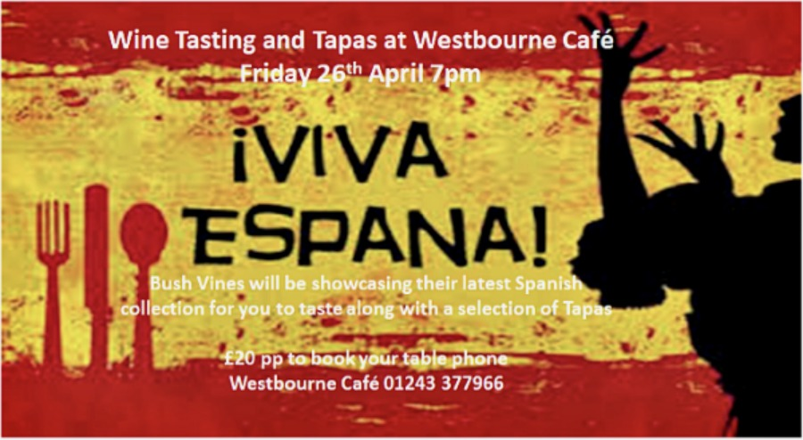 Wine Tasting & Tapas 26 April 2019 at Westbourne Cafe; Terrific Tapas by Jules and 6 delicious wines from Bush Vines £20 a head.