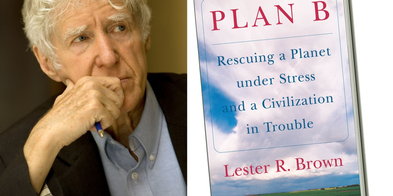 """""""Plan B"""" to Rescue The Planet and Civilization"""