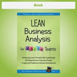 Introducing Lean Principles that Supercharge Your Requirements Discovery Process in Agile and Traditional Software Development