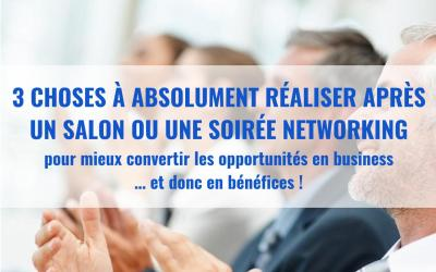 3 actions à absolument faire pour rentabiliser la participation à un salon ou à un networking