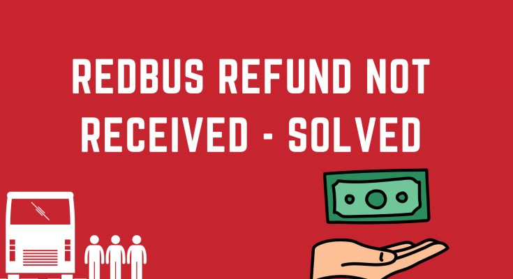redBus Refund Not Received - Solved