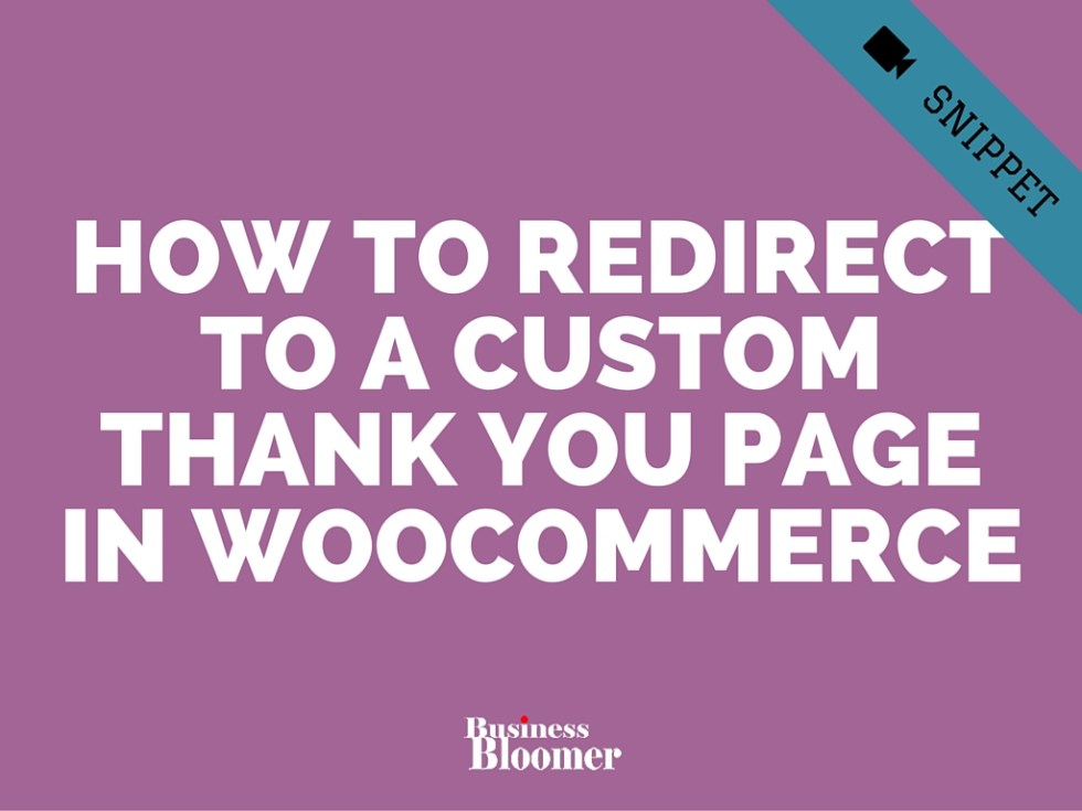 WooCommerce: Redirect to Custom Thank you Page