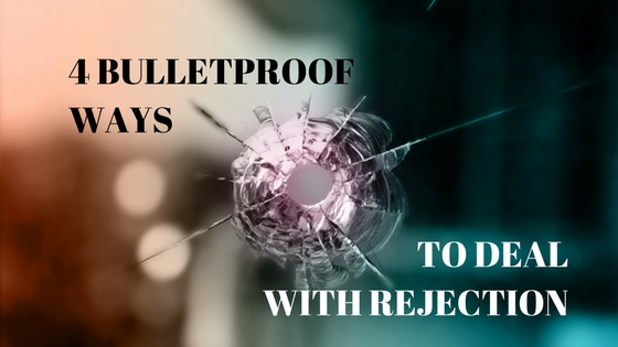 4 bulletproof ways to deal with rejection