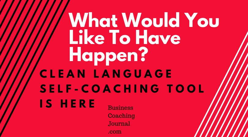 Clean Language Self-Coaching Tool Free Online Coaching Business Coaching Journal