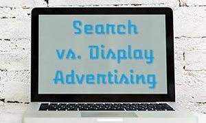 031818 search vs display featured - For e-commerce, use targeted search ads or display