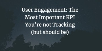 userengagementsocial - User Engagement: The most important KPI you do not follow (but should be)