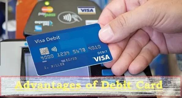 Advantages of Debit Card
