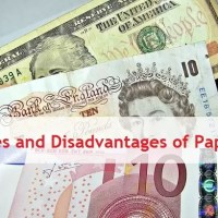 Advantages and Disadvantages of Paper Money [ Updated with Types ]