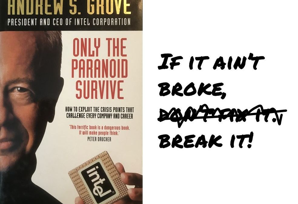 """""""Success breed complacency. Complacency breeds failure. Only the paranoid survive."""" – Andy Grove"""