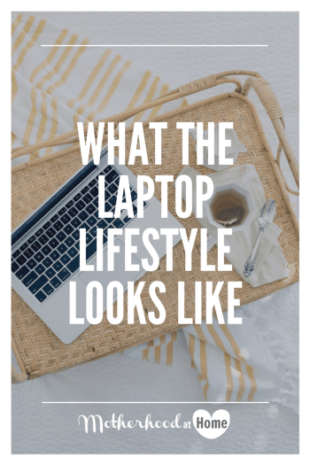 WAHM, work at home mom, work anywhere, laptop lifestyle, freedom, hustle, side hustle