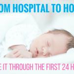 How to Survive the First 24 Hours at Home With Your Newborn