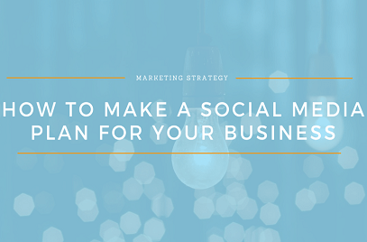 How to Make a Social Media Plan for your Business