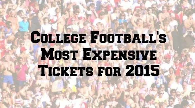 CFB Most Expensive Tix 2015