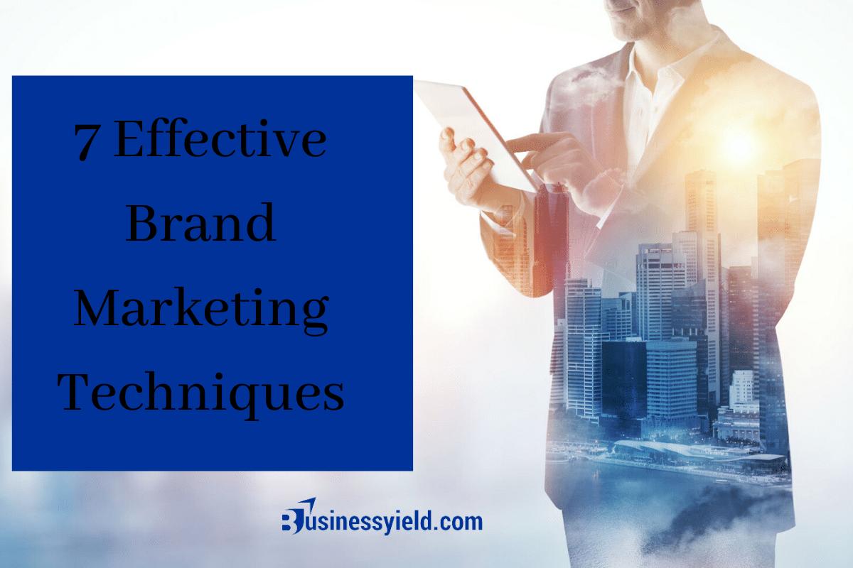 effective brand marketing techniques, strategies