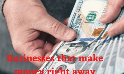 Businesses-that-make-money-right-away
