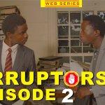 WATCH: CORRUPTORS EPISODE 2