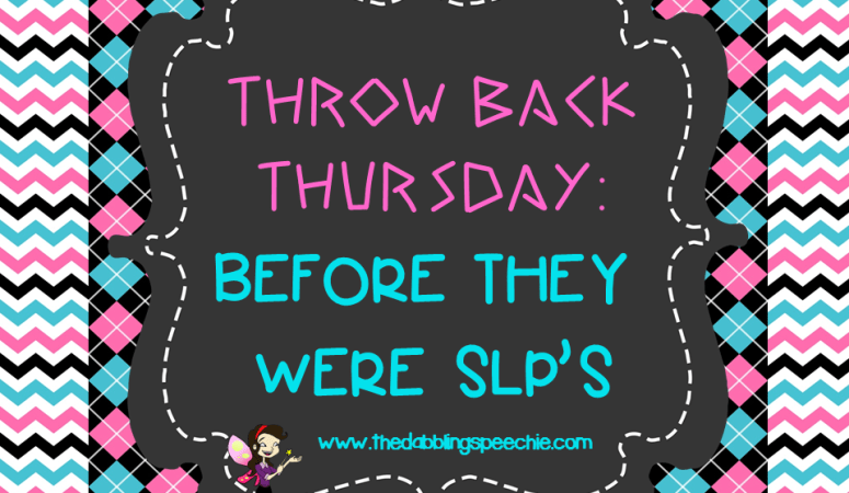 Throwback Thursday: Before They Were SLPs…