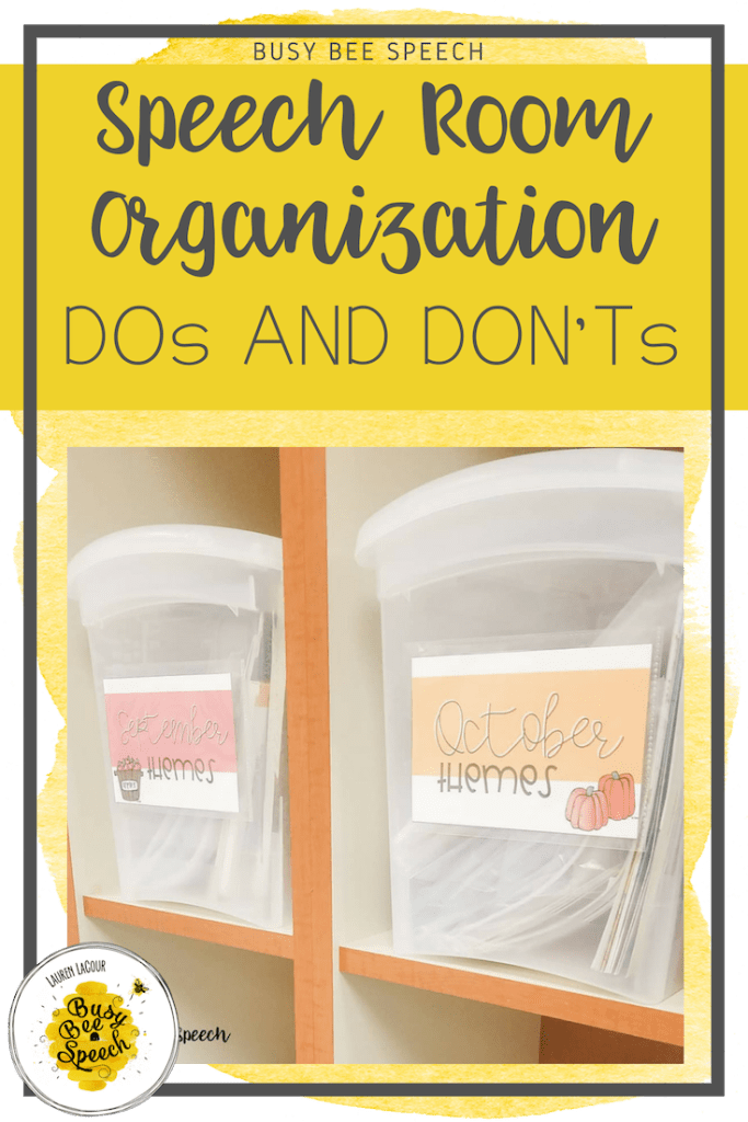 Speech room organization: what to do and not to do to organize your speech therapy classroom.