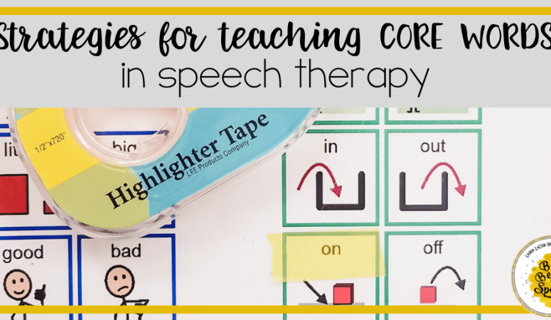 Strategies for Teaching Core Words in Speech Therapy (part 2)