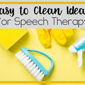 Easy to clean ideas for speech therapy