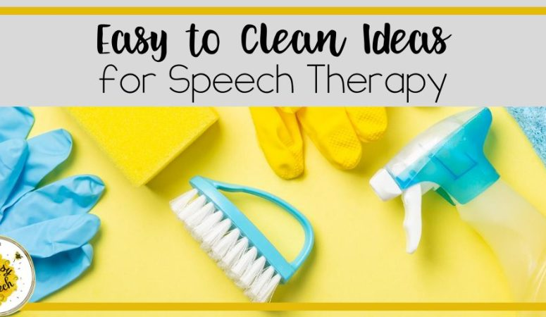 Easy to Clean Speech Therapy Ideas for School