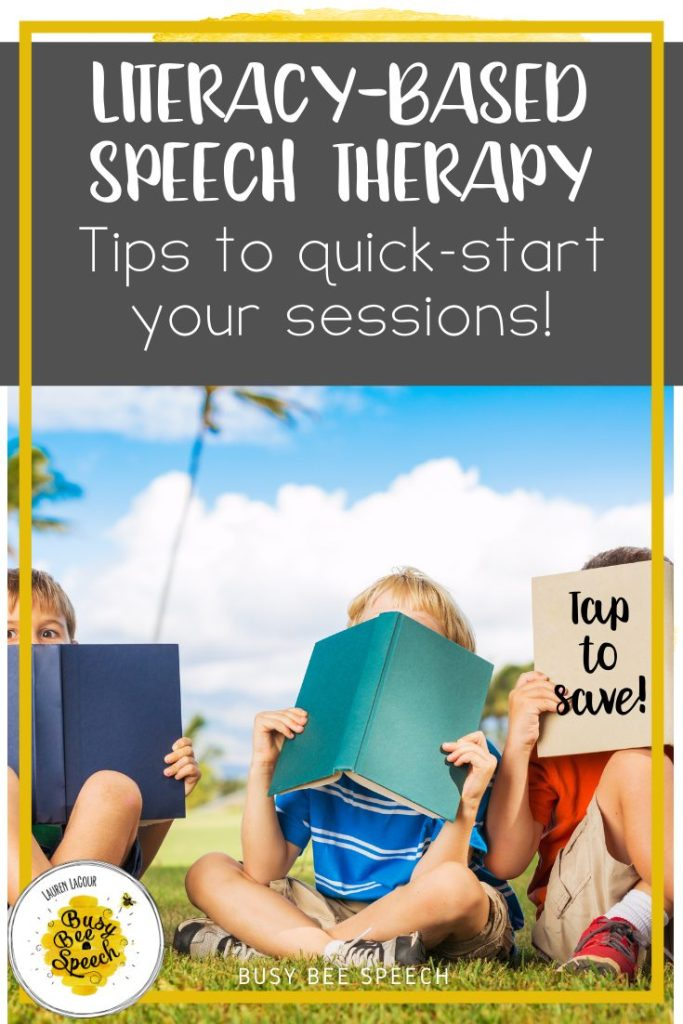 Literacy-based speech therapy tips to quick start your sessions!