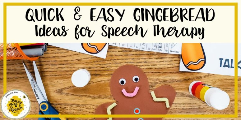 Quick and easy gingerbread ideas for speech therapy