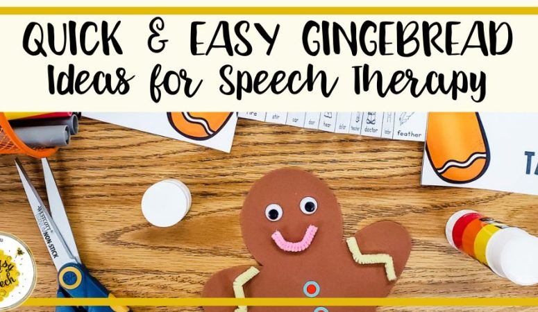 Quick and Easy Gingerbread Speech Therapy Ideas
