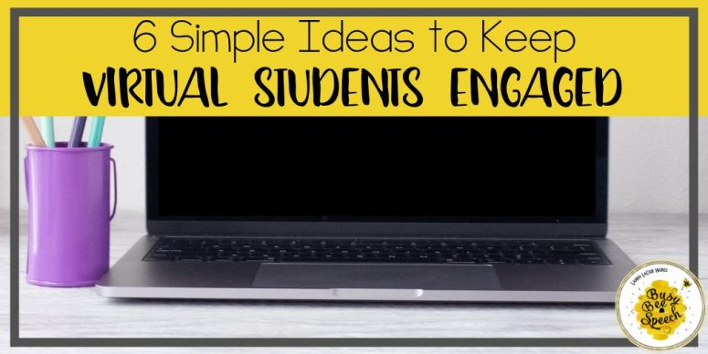 6 simple ideas to keep students engaged virtually